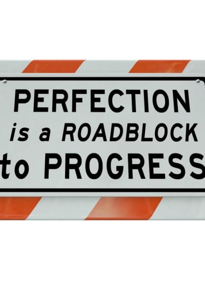 Avoid Perfectionism Paralysis